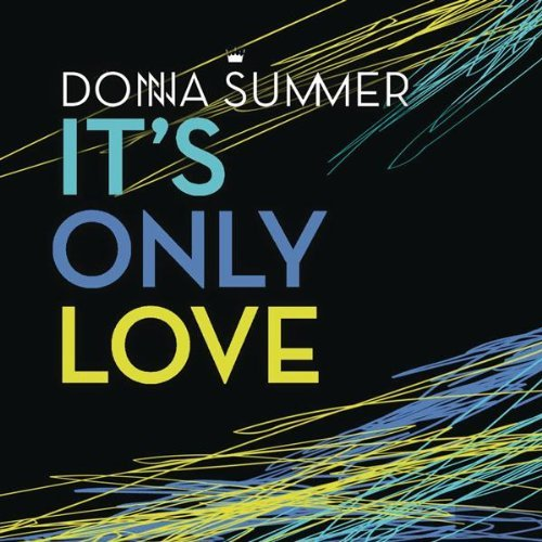 Donna Summer – It's Only Love
